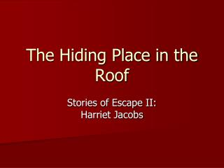 The Hiding Place in the Roof