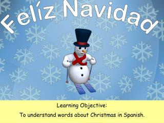 Learning Objective: To understand words about Christmas in Spanish.