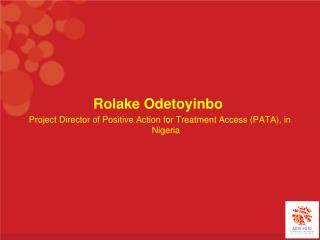 Rolake Odetoyinbo Project Director of Positive Action for Treatment Access (PATA), in Nigeria