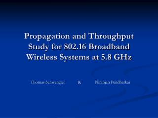 Propagation and Throughput Study for 802.16 Broadband Wireless Systems at 5.8 GHz