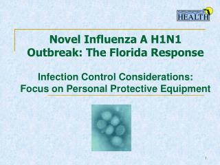 Novel Influenza A H1N1 Outbreak: The Florida Response