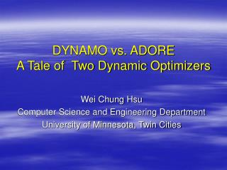 DYNAMO vs. ADORE A Tale of  Two Dynamic Optimizers