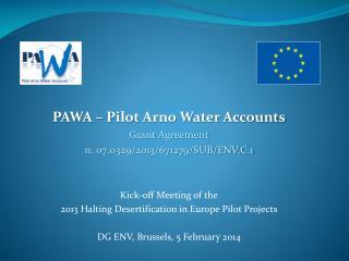 PAWA – Pilot Arno Water Accounts Grant Agreement n. 07.0329/2013/671279/SUB/ENV.C.1