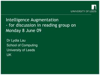 Intelligence Augmentation - for discussion in reading group on Monday 8 June 09