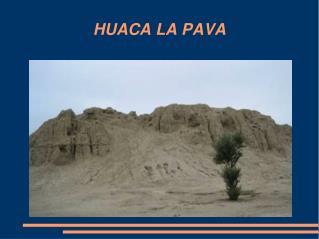 HUACA LA PAVA