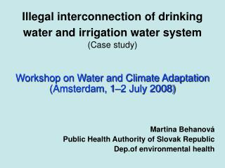Illegal interconnection of drinking water and irrigation water system ( Case study )