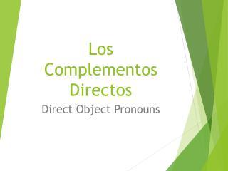 Los Complementos Directos