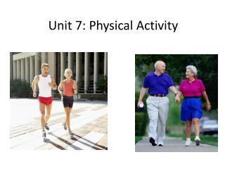 Unit 7: Physical Activity