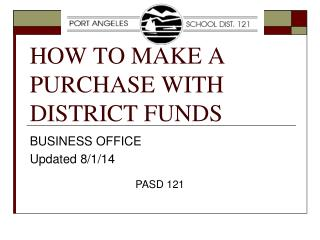 HOW TO MAKE A PURCHASE WITH DISTRICT FUNDS