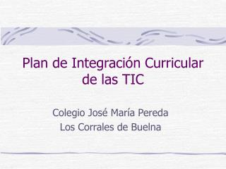Plan de Integración Curricular de las TIC