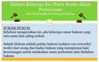 Hukum Keluarga dan Harta Benda dalam Perkawinan oleh:DR.Rosnidar Sembiring,SH,MHum