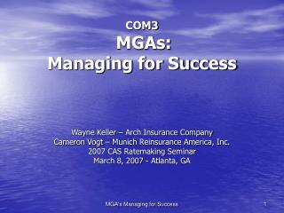 COM3 MGAs:  Managing for Success
