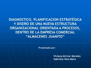 Viviana Alcívar Morales Gabriela Vera Mera
