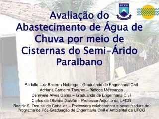 Avaliação do Abastecimento de Água de Chuva por meio de Cisternas do Semi-Árido Paraibano