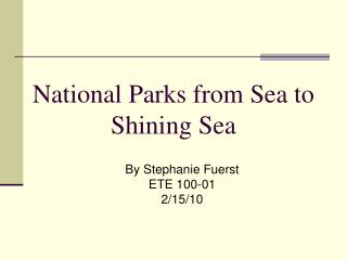 National Parks from Sea to Shining Sea