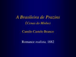 A Brasileira de Prazins ( Cenas do Minho) Camilo Castelo Branco