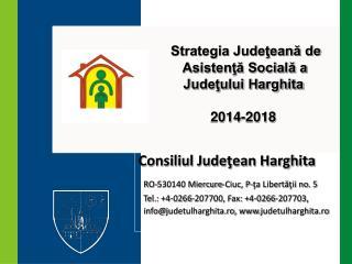 Strategia Jude ţeană de Asistenţă Socială a Judeţului Harghita 2014-2018