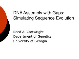DNA Assembly with Gaps: Simulating Sequence Evolution