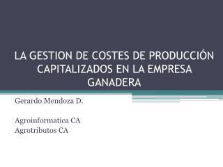 LA GESTION DE COSTES DE PRODUCCIÓN CAPITALIZADOS EN LA EMPRESA GANADERA
