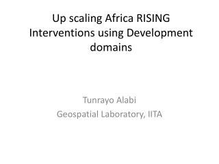 Up scaling Africa RISING Interventions using Development domains