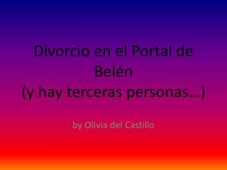 Divorcio en el Portal de Belén (y hay terceras personas…)