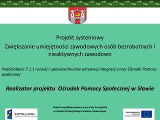 Projekt systemowy Zwiększanie umiejętności zawodowych osób bezrobotnych i nieaktywnych zawodowo