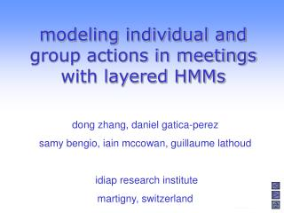 modeling individual and group actions in meetings with layered HMMs
