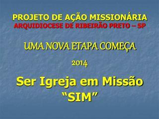 PROJETO DE AÇÃO MISSIONÁRIA ARQUIDIOCESE DE RIBEIRÃO PRETO – SP