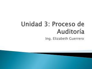 Unidad  3:  Proceso  de  Auditoría