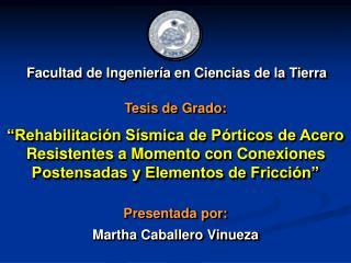 Presentada por: Martha Caballero Vinueza