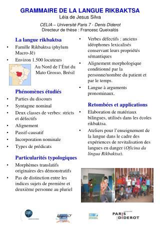 La langue r ikbaktsa Famille Rikbaktsa (phylum Macro-Jê) Environ 1.500 locuteurs