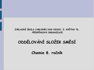 ZÁKLADNÍ ŠKOLA JABLONEC NAD NISOU, 5. KVĚTNA 76, PŘÍSPĚVKOVÁ ORGANIZACE ODDĚLOVÁNÍ SLOŽEK SMĚSÍ