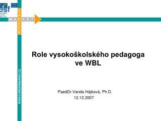 Role vysokoškolského pedagoga ve WBL