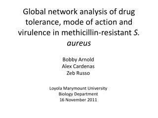 Bobby Arnold Alex Cardenas Zeb Russo Loyola Marymount University Biology Department