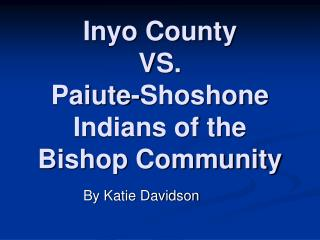 Inyo County  VS.  Paiute-Shoshone Indians of the Bishop Community