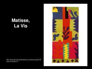 Matisse, La Vis