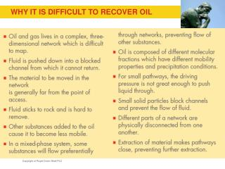 WHY IT IS DIFFICULT TO RECOVER OIL