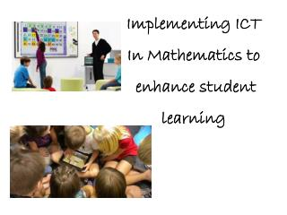 Implementing ICT In Mathematics to enhance student learning