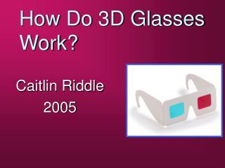 How Do 3D Glasses Work?