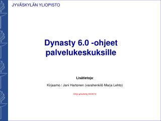 Dynasty 6.0 -ohjeet palvelukeskuksille