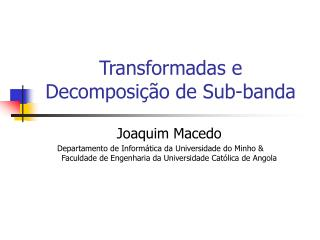 Transformadas e Decomposi  o de Sub-banda
