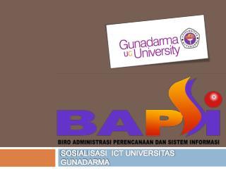 SOSIALISASI ICT UNIVERSITAS GUNADARMA