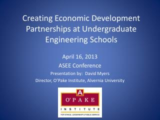 Creating Economic Development Partnerships at Undergraduate Engineering Schools