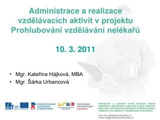 Mgr. Kateřina Hájková, MBA Mgr. Šárka Urbancová