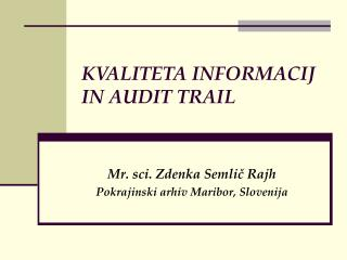 KVALITETA INFORMACIJ IN AUDIT TRAIL