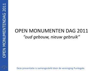 """OPEN MONUMENTEN DAG 2011 """"oud gebouw, nieuw gebruik"""""""