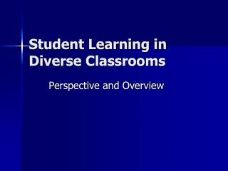 Student Learning in Diverse Classrooms