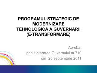 PROGRAMUL STRATEGIC DE MODERNIZARE TEHNOLOGICĂ A GUVERNĂRII (E-TRANSFORMARE)