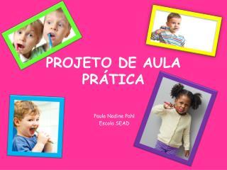 PROJETO DE AULA PRÁTICA