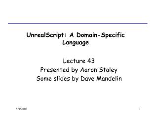 UnrealScript: A Domain-Specific Language
